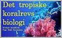 Flot bog: Det tropiske koralrevs biologi